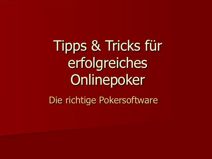 Tipps & Tricks für erfolgreiches Onlinepoker Die richtige Pokersoftware