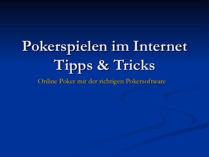 Pokerspielen im Internet Tipps & Tricks Online Poker mit der richtigen Pokersoftware