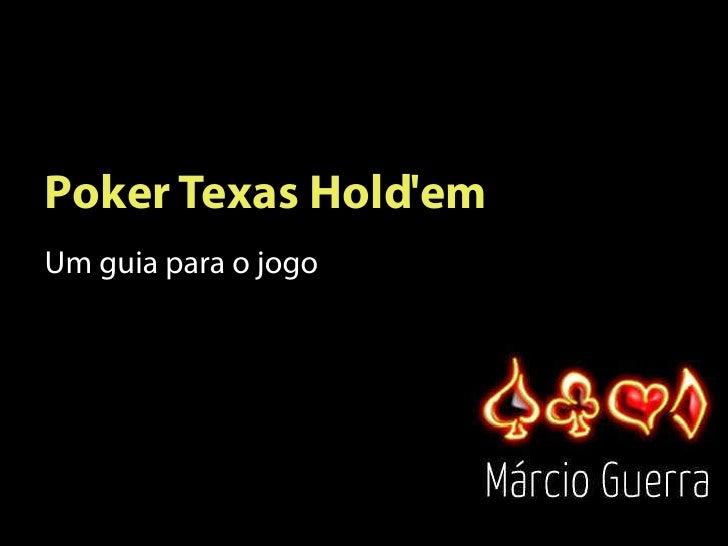 Poker Texas Hold'em Um guia para o jogo