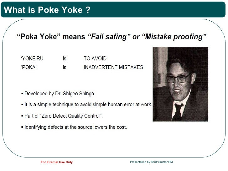 What is Poke Yoke ?        For Internal Use Only   Presentation by Senthilkumar RM