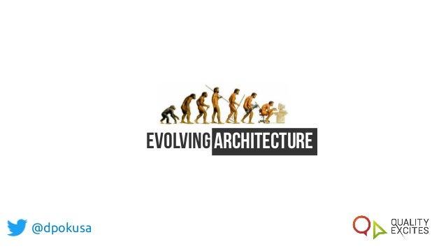 Evolving Architecture @dpokusa
