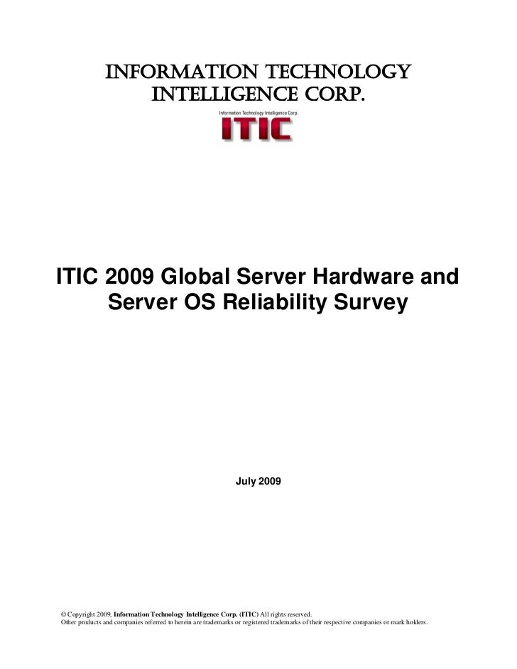INFORMATION TECHNOLOGY                    INTELLIGENCE CORP.ITIC 2009 Global Server Hardware and     Server OS Reliability...