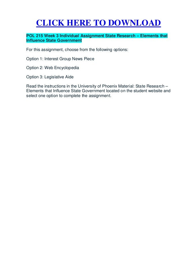 pol 215 week 3 state research elements that influence state government Pol 215 week 3 pol 215 week 3 individual assignment state research – elements that influence state government for this assignment, choose from the following options: option 1: interest group news piece option 2: web.