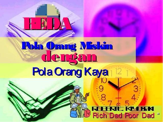 "BEDAP Orang M ola     iskin   dengan Pola Orang Kaya             R b rT K oa i              o et . iy sk           "" Rich ..."