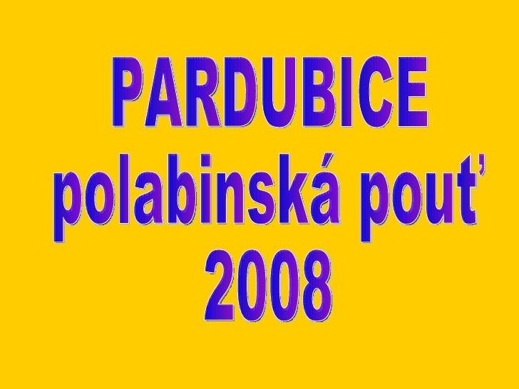 PARDUBICE polabinská pouť 2008