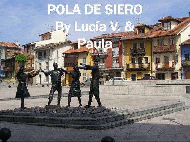 POLA DE SIERO By Lucía V. & Paula