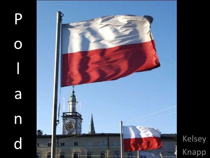 Poland<br />Kelsey <br />Knapp<br />