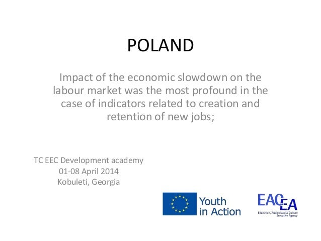 POLAND Impact of the economic slowdown on the labour market was the most profound in the case of indicators related to cre...
