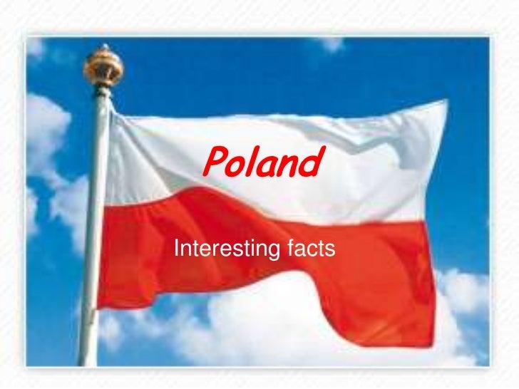 Poland<br />Interestingfacts<br />