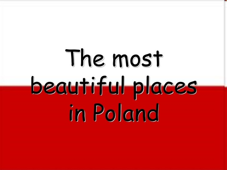 The mostbeautiful places   in Poland