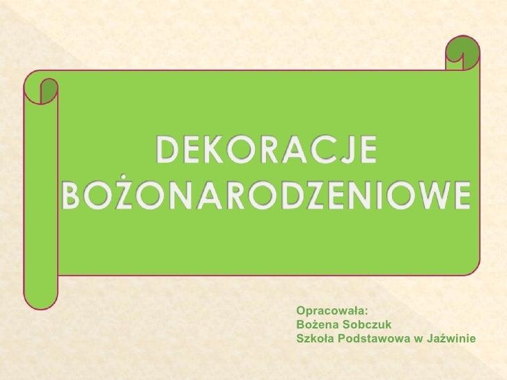 Opracowała: Bożena Sobczuk Szkoła Podstawowa w Jaźwinie