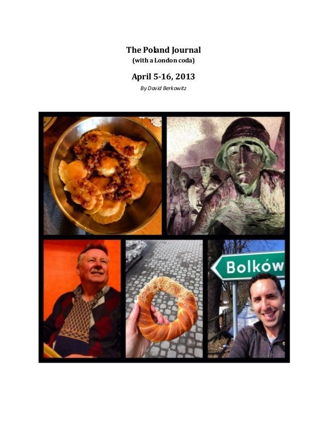 The Poland Journal(with a London coda)April 5-16, 2013By David Berkowitz