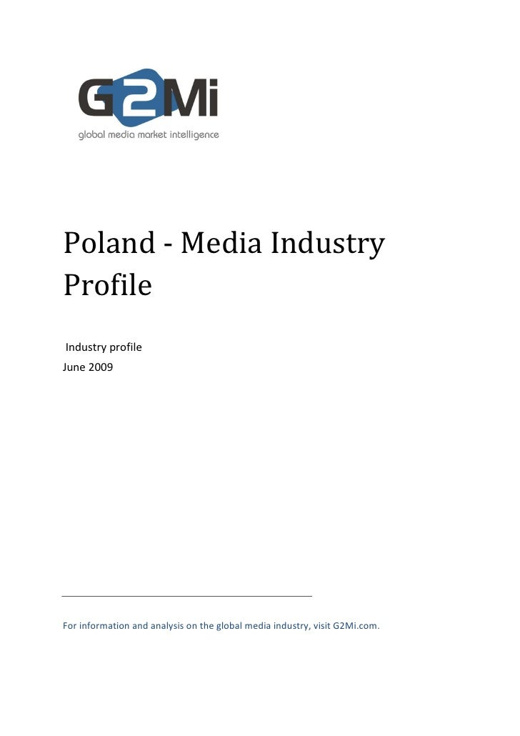 Poland - Media Industry Profile Industry profile June 2009     For information and analysis on the global media industry, ...