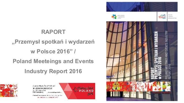 """RAPORT """"Przemysł spotkań i wydarzeń w Polsce 2016"""" / Poland Meeteings and Events Industry Report 2016"""