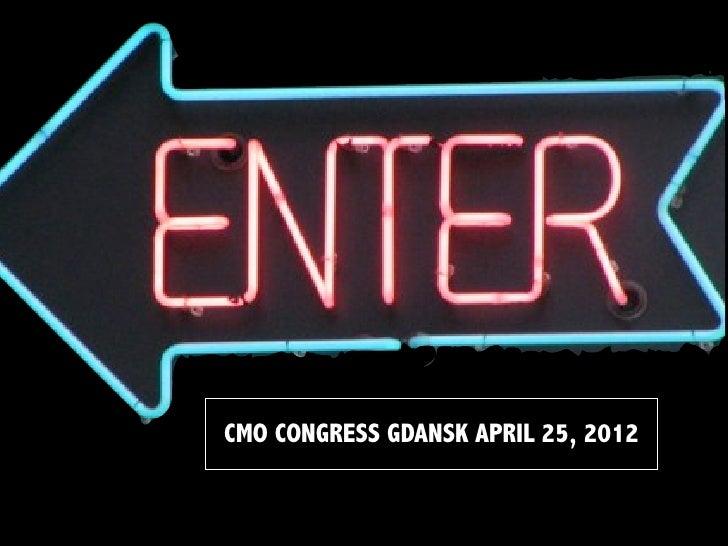 CMO CONGRESS GDANSK APRIL 25, 2012