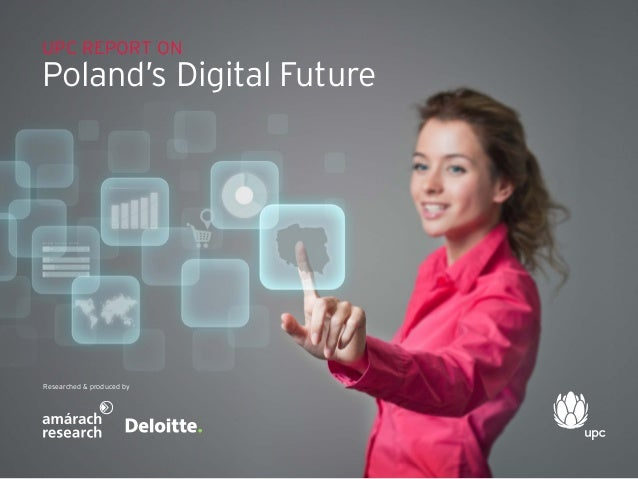 UPC Report on  Poland's Digital Future  Researched & produced by