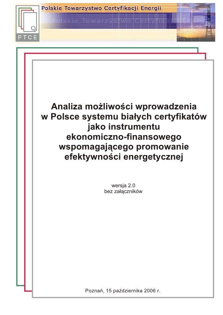 Analiza mo¿liwoœci wprowadzenia w Polsce systemu bia³ych certyfikatów           jako instrumentu      ekonomiczno-finansow...