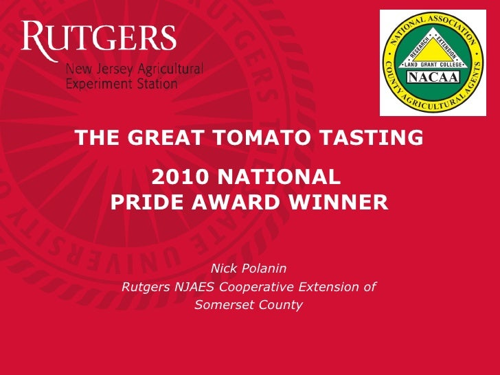 THE GREAT TOMATO TASTING 2010 NATIONAL  PRIDE AWARD WINNER Nick Polanin Rutgers NJAES Cooperative Extension of  Somerset C...