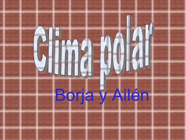 Clima polar Borja y Ailén