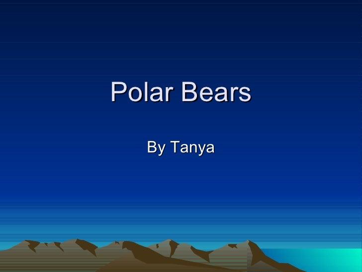Polar Bears By Tanya