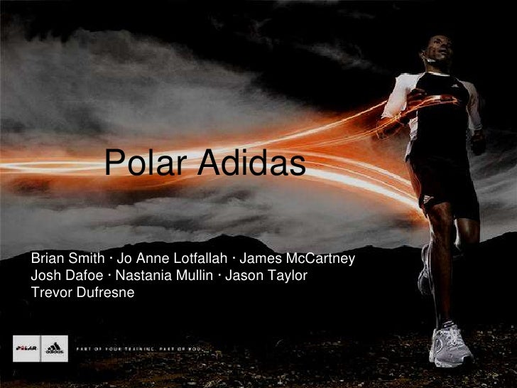 Polar Adidas  <br />Brian Smith · Jo Anne Lotfallah · James McCartneyJosh Dafoe · Nastania Mullin · Jason TaylorTrev...