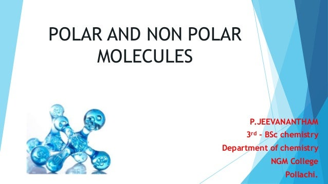 Polar And Non Polar Compounds And Dipole Moment Ppt