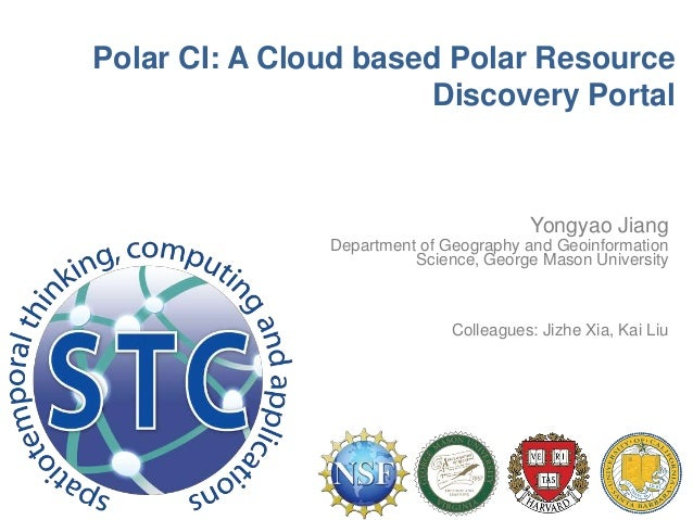 Polar CI: A Cloud based Polar Resource Discovery Portal Yongyao Jiang Department of Geography and Geoinformation Science, ...