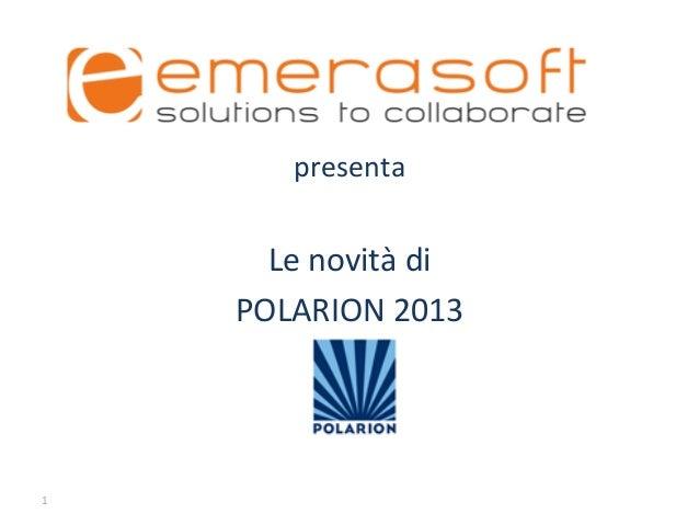 presenta  Le novità di  POLARION 2013   1