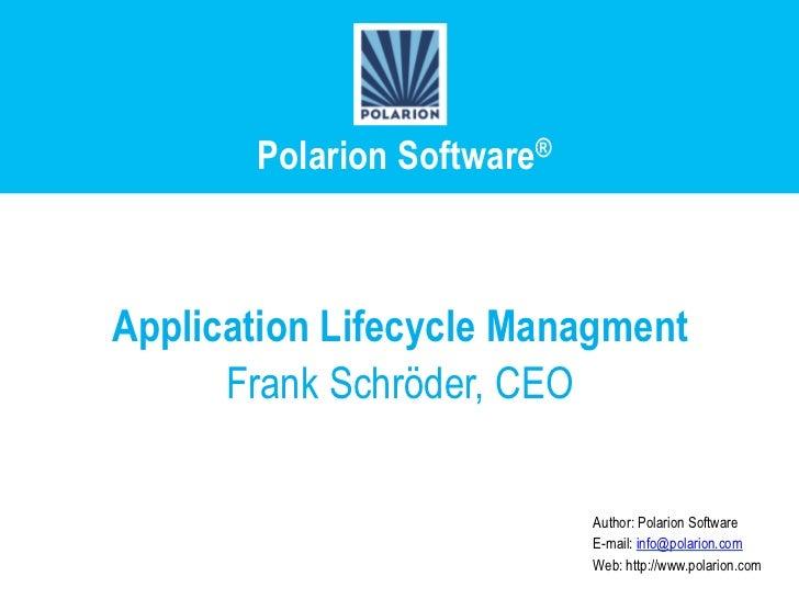 Polarion Software®Application Lifecycle Managment      Frank Schröder, CEO                            Author: Polarion Sof...