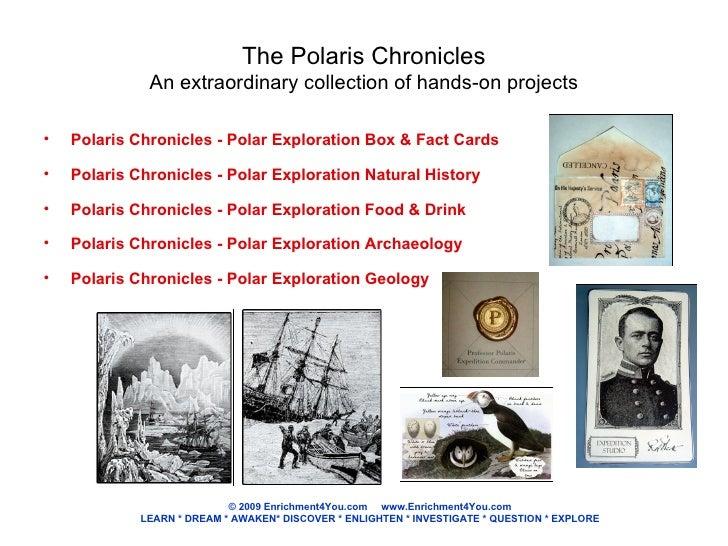 The Polaris Chronicles An extraordinary collection of hands-on projects <ul><li>Polaris Chronicles - Polar Exploration Box...
