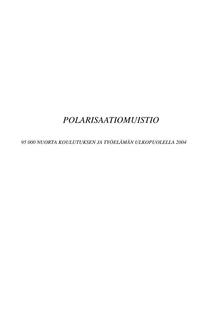 POLARISAATIOMUISTIO95 000 NUORTA KOULUTUKSEN JA TYÖELÄMÄN ULKOPUOLELLA 2004