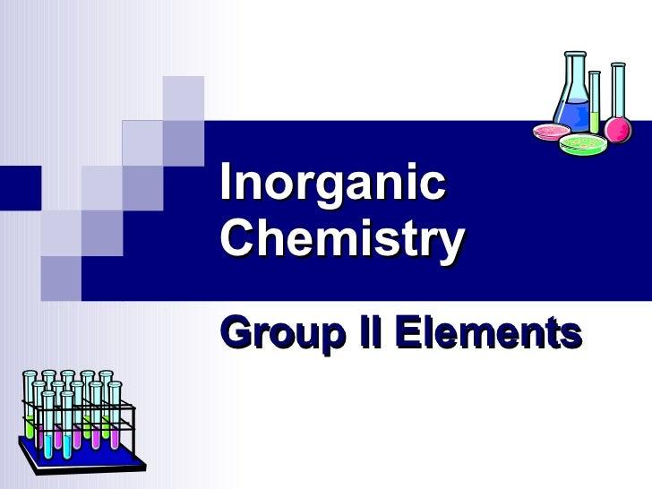 Inorganic Chemistry   Group II Elements