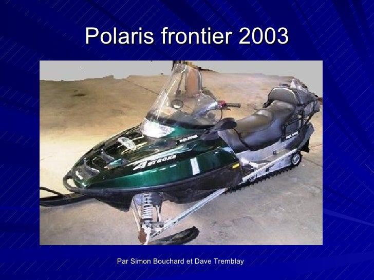 Polaris frontier 2003 Par Simon Bouchard et Dave Tremblay