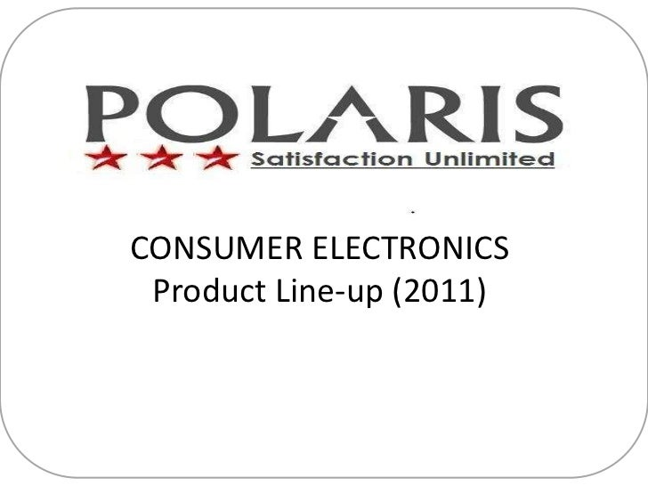 CONSUMER ELECTRONICS Product Line-up (2011)