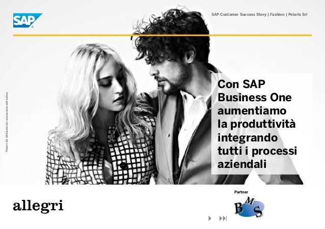 Polaris Srl. Utilizzata con concessione dell'autore.  SAP Customer Success Story | Fashion | Polaris Srl  Con SAP Business...