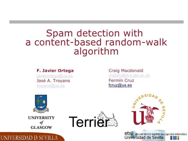 Spam detection witha content-based random-walk          algorithm  F. Javier Ortega     Craig Macdonald  javierortega@us.e...