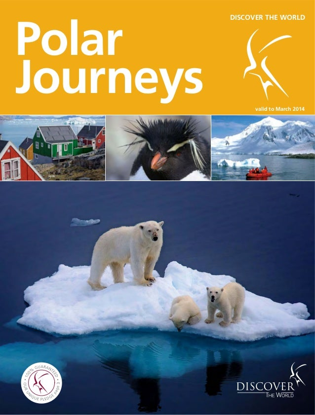 Polar Journeys valid to March 2014 3 DISCOVER THE WORLD