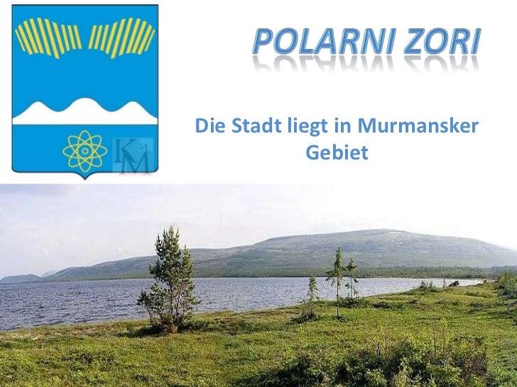 Polarni Zori <br />Die Stadt liegt in Murmansker Gebiet<br />
