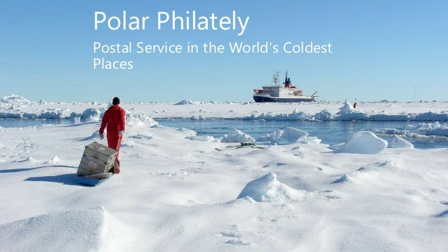 Postal Service in the World's Coldest Places Polar Philately