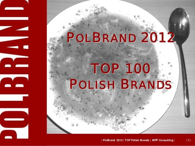 POLBRAND 2012  TOP 100POLISH BRANDS    | PolBrand 2012 | TOP Polish Brands | MPP Consulting |   |1|