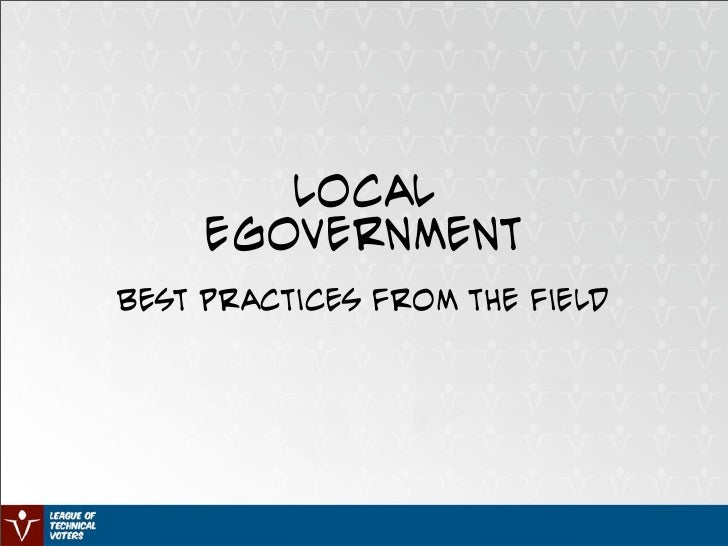 Local      Egovernment Best practices from the field