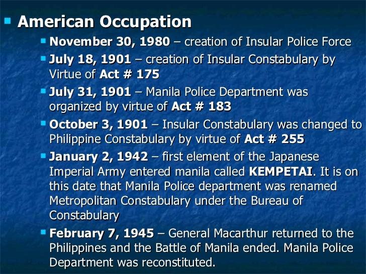 <ul><li>American Occupation  </li></ul><ul><ul><ul><li>November 30, 1980  – creation of Insular Police Force </li></ul></u...