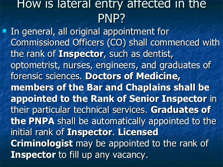 How is lateral entry affected in the PNP? <ul><li>In general, all original appointment for Commissioned Officers (CO) shal...