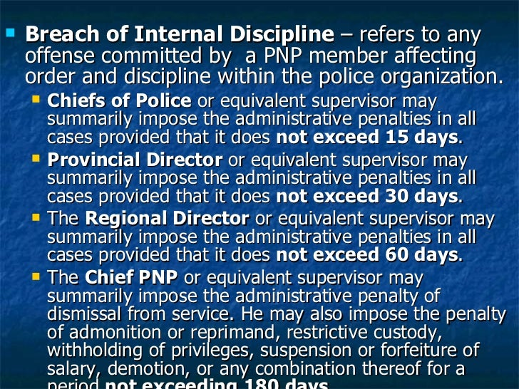 <ul><li>Breach of Internal Discipline  – refers to any offense committed by  a PNP member affecting order and discipline w...