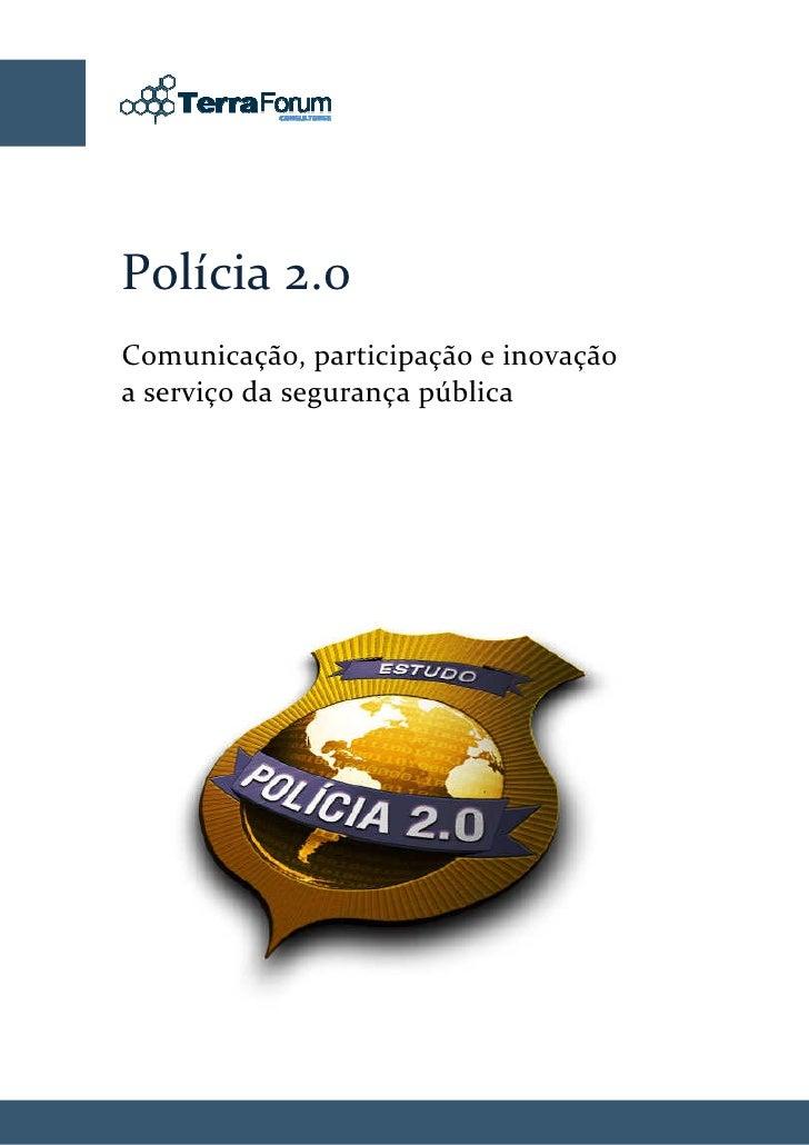Polícia 2.0 Comunicação, participação e inovação a serviço da segurança pública