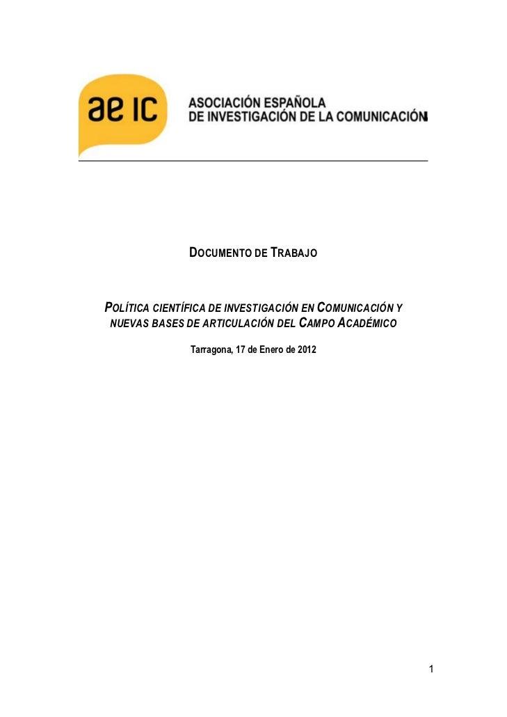 DOCUMENTO DE TRABAJOPOLÍTICA CIENTÍFICA DE INVESTIGACIÓN EN COMUNICACIÓN Y NUEVAS BASES DE ARTICULACIÓN DEL CAMPO ACADÉMIC...