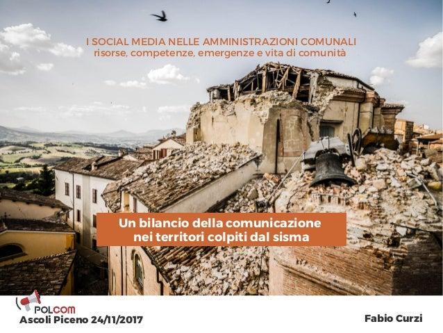 I SOCIAL MEDIA NELLE AMMINISTRAZIONI COMUNALI risorse, competenze, emergenze e vita di comunità Un bilancio della comunica...