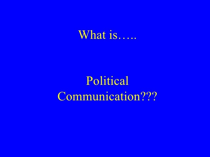 political communication in manipur politics essay Politics of india india is the largest democracy in the world india has the biggest number of people with franchise rights and the largest number of political parties, which take part in election campaign.
