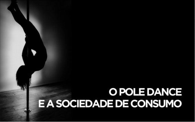 o pole dance e a sociedade de consumo