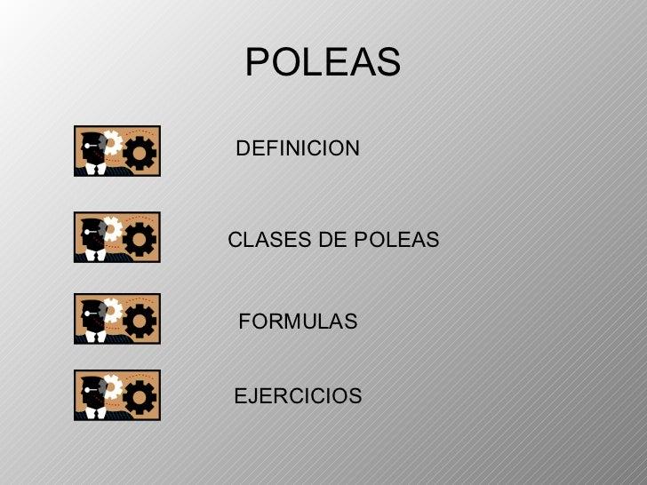 POLEAS DEFINICION CLASES DE POLEAS FORMULAS EJERCICIOS